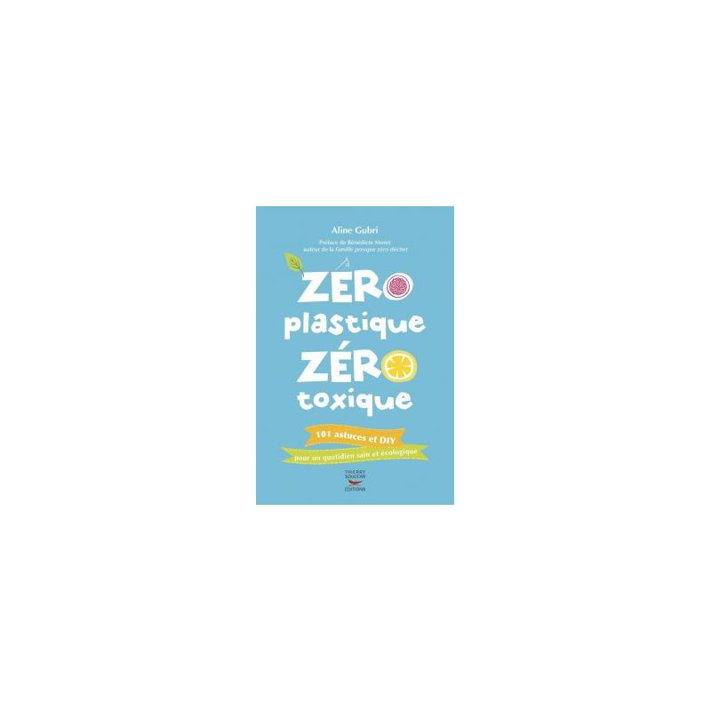 Zero Plastique - Zero Toxique