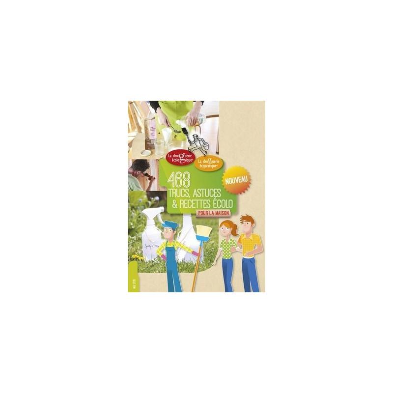 Cahier 468 Trucs, astuces et recettes écolo